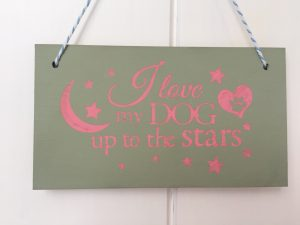 Dog Sign - I love my dog up to the stars